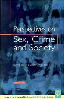 Perspectives on Sex, Crime and Society 2/e (Criminology S)