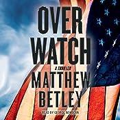 Overwatch: The Logan West Thrillers, Book 1   Matthew Betley