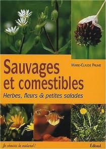 Sauvages et comestibles : Herbes, fleurs & petites salades par Paume