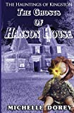 img - for The Ghosts of Hanson House: A Haunting In Kingston Novella (The Hauntings of Kingston) book / textbook / text book