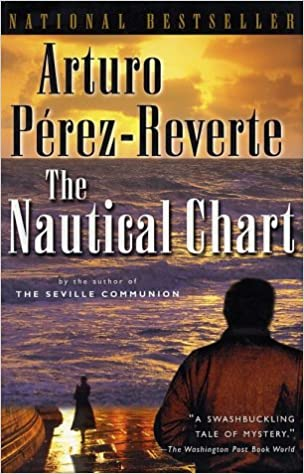 The Nautical Chart 9780156013055 Perez Reverte Arturo Peden Margaret Sayers Books