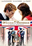 William & Catherine: A Royal Romance [DVD]