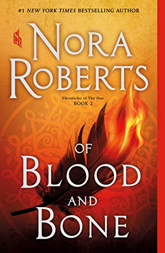 Book cover from Of Blood and Bone: Chronicles of The One, Book 2 by Nora Roberts