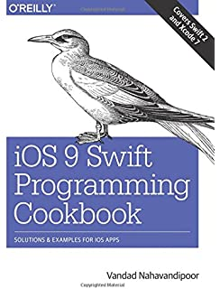 IOS 9 Swift Programming Cookbook Solutions And Examples For Apps