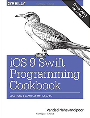 iOS 9 Swift Programming Cookbook Solutions and Examples for iOS Apps