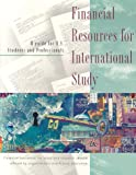Financial Resources for International Study : A Guide for U.S. Students and Professionals, , 0872062201