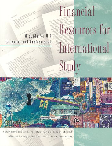 Financial Resources for International Study: A Guide for Us Students and Professionals