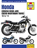 Honda CMX250 Rebel and CB250 Nighthawk Twins '85-'14 (Haynes Service & Repair Manual)