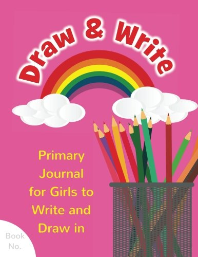 Draw & Write Primary Journal for Girls to Write and Draw in: Children's Fun Writing & Drawing Activity Notebook for Kids Ages 4-8 to Journal Her Day, ... Little Artist's & Author's Diary) (Volume 2)