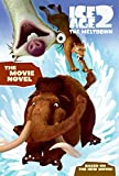 Ice Age 2: The Movie Novel (Ice Age 2 the Meltdown)