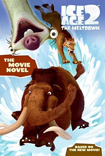 Download Ice Age 2: The Movie Novel (Ice Age 2 The Meltdown) PDF