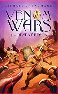 Venom Wars Of The Desert Realm by Michael C. Baumann ebook deal