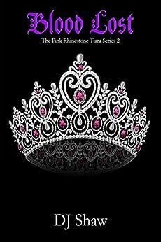 Blood Lost (The Pink Rhinestone Tiara Series Book 2) by [Shaw, DJ]