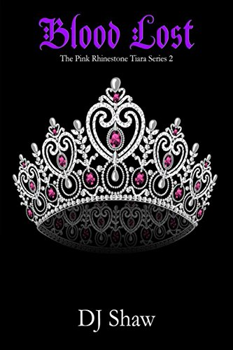 Blood Lost (The Pink Rhinestone Tiara Series Book 2) by [Shaw, DJ]