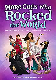 More Girls Who Rocked the World: Heroines from Ada Lovelace to Misty Copeland (English Edition)