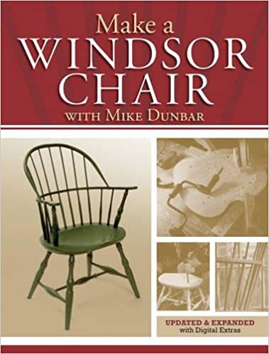Make a Windsor Chair: The Updated and Expanded Classic: Mike ...