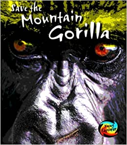 Save the Mountain Gorilla (Save Our Animals!)
