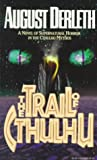 The Trail of Cthulhu, August Derleth, 0786703415