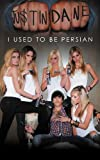 I Used to Be Persian, Justin Dane, 1467025127