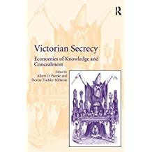 Victorian Secrecy: Economies of Knowledge and Concealment