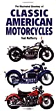 Illustrated Directory of Classic Motorcycles, Steve Wilson and Tod Rafferty, 0760310505