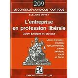 ENTREPRISE EN PROFESSION LIBÉRALE (L') : GUIDE JURIDIQUE ET PRATIQUE