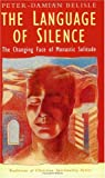 The Language of Silence: The Changing Face of Monastic Solitude (Traditions in Christian Spirituality Ser)