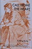 img - for Call Home The Heart: A Novel of the Thirties book / textbook / text book