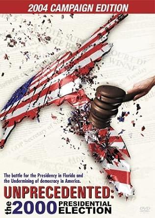 Unprecedented : The 2000 Presidential Election