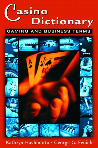Casino Dictionary: Gaming and Business Terms