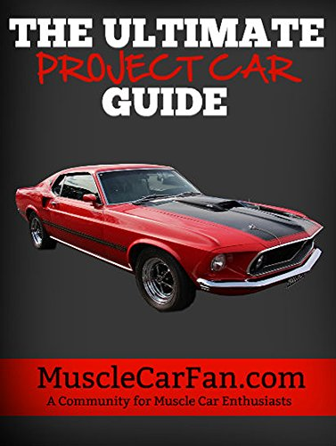 The Ultimate Project Car Guide By Musclecarfan Com Ross Mills