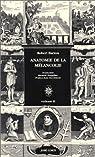 Anatomie de la mélancolie (2 volumes) par Burton