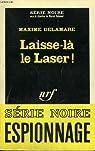 Laisse là le laser! par MAXIME.