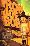 Iron Joe Bob