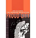 img - for [(Proud City: The Unaware Revolution * * )] [Author: Amo Sulaiman] [Nov-2002] book / textbook / text book