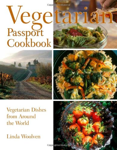 Vegetarian Passport Cookbook: Simple Vegetarian Dishes From Around The World