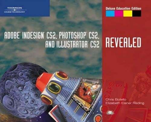 Adobe InDesign CS2, Photoshop CS2, and Illustrator CS2, Revealed, Deluxe Education Edition (Revealed Series)