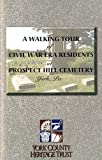 A Walking Tour of Civil War-Era Residents at Propspect Hill Cemetery York, Pa, Fourhman-Shaull, Lila, 0971810850