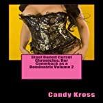 Steel Boned Corset Chronicles: Her Comeback as a Dominatrix, Volume 2   Candy Kross