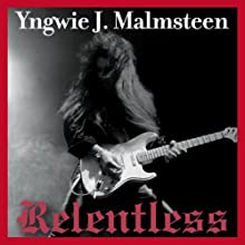 Relentless: The Memoir Audiobook by Yngwie J. Malmsteen Narrated by Yngwie J. Malmsteen, Fred Berman