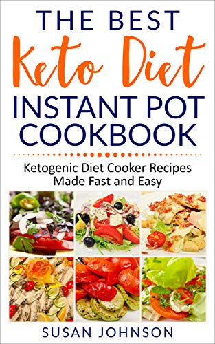 The Best Keto Diet Instant Pot Cookbook Ketogenic Diet Cooker Recipes Made Fast And Easy Buy Online See Prices Features Free Shipping Returns In Qatar