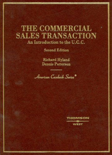 The Commercial Sales Transaction, An Introduction to the U.C.C. (American Casebook Series)