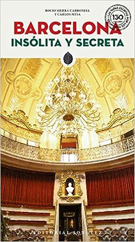 Barcelona Insólita Y Secreta (Secret Guides): Amazon.es: Mesa ...