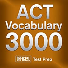 Official ACT Vocabulary 3000: Become a True Master of ACT Vocabulary...Quickly and Effectively! Audiobook by  Official Test Prep Content Team Narrated by Jared Pike, Daniela Dilorio