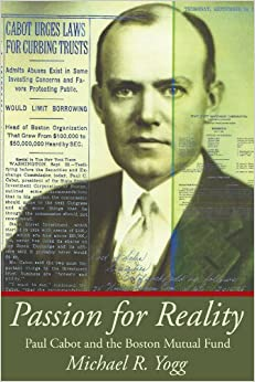 Book Passion for RealityPaul Cabot and the Boston Mutual Fund