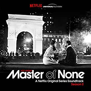 Master of None Season 2 (A Netflix Original Series Soundtrack)