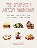 The Starving Artist Cookbook: Illustrated Recipes for First-Time Cooks