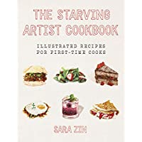 The Starving Artist Cookbook Illustrated Recipes for First-time Cooks