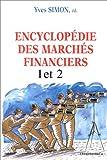 Encyclopédie des marchés financiers, tome 1 et 2