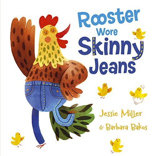 (Rooster Wore Skinny Jeans)